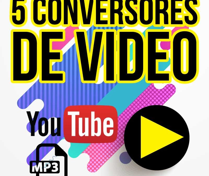 5 conversores de Youtube, videos a MP3 y MP4